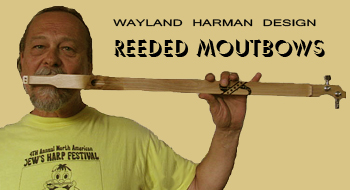 Reeded Mouthbows - Built by Dan Gossi